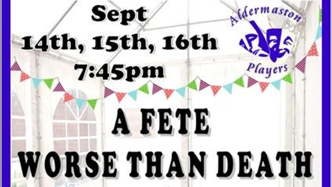 Aldermaston Players next production: A Fete Worse Than Death