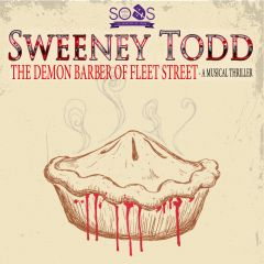 SODS Present SWEENEY TODD: The Demon Barber of Fleet Street- A Musical Thriller